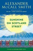 Book Cover Image. Title: Sunshine on Scotland Street (44 Scotland Street Series #8), Author: Alexander McCall Smith