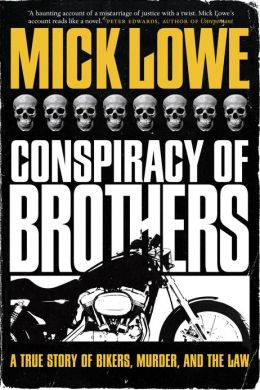 Conspiracy of Brothers: A True Story of Bikers, Murder and the Law