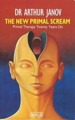 The New Primal Scream: Primal Therapy 20 Years On