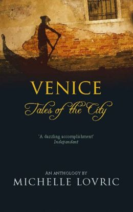 Venice: Tales of the City: An Anthology