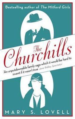 Churchills: A Family at the Heart of History - From the Duke of Marlborough to Winston Churchill