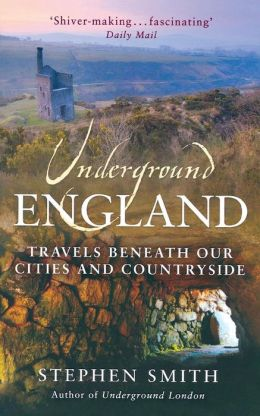 Underground England: Travels Beneath Our Cities and Countryside