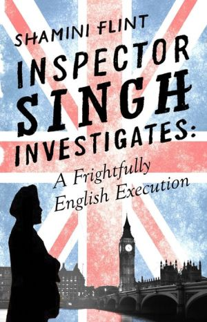 Inspector Singh Investigates: A Frightfully English Execution: Number 7 in series