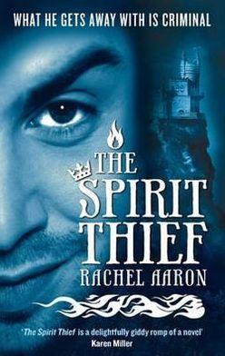 The Spirit Thief (Legend of Eli Monpress Series #1)