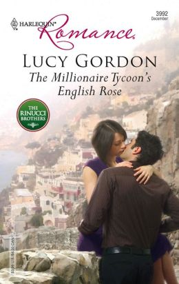 The Millionaire Tycoon's English Rose: The Rinucci Brothers (Harlequin Romance #3992)