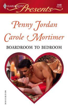 Boardroom to Bedroom (Harlequin Presents Series #2446)