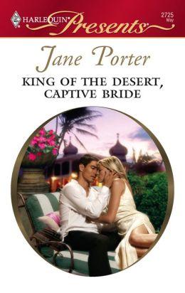 King of the Desert, Captive Bride (Harlequin Presents #2725)