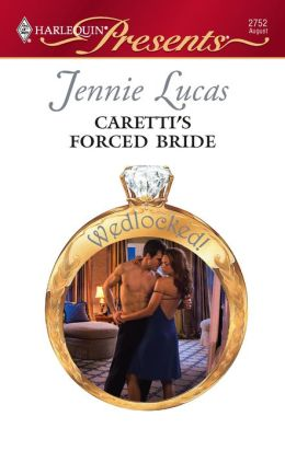 Caretti's Forced Bride (Harlequin Presents Series #2752)