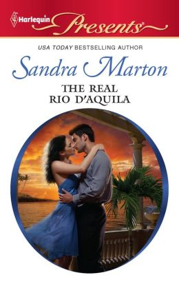 The Real Rio D'Aquila (Harlequin Presents #3032)
