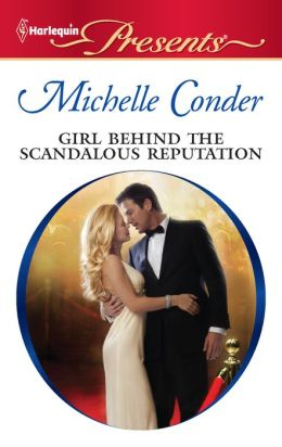 Girl Behind the Scandalous Reputation (Harlequin Presents Series #3064)