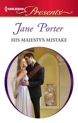 His Majesty's Mistake (Harlequin Presents Series #3075)