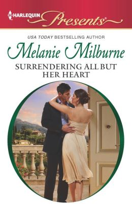 Surrendering All But Her Heart (Harlequin Presents Series #3105)