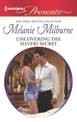 Uncovering the Silveri Secret (Harlequin Presents Series #3114)