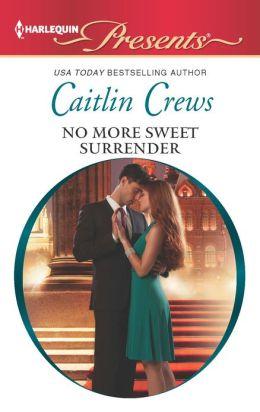 No More Sweet Surrender (Harlequin Presents Series #3118)