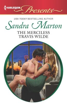 The Merciless Travis Wilde (Harlequin Presents Series #3131)