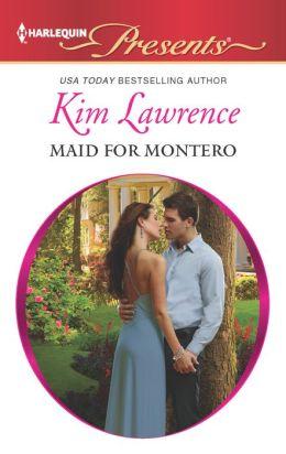 Maid for Montero (Harlequin Presents Series #3140)