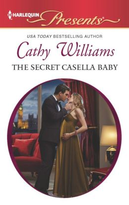 The Secret Casella Baby (Harlequin Presents Series #3142)