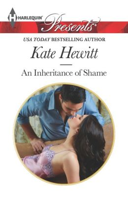 An Inheritance of Shame (Harlequin Presents Series #3162)