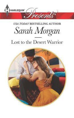 Lost to the Desert Warrior (Harlequin Presents Series #3171)