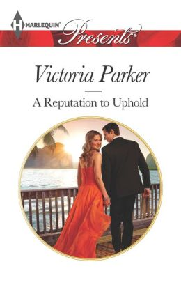 A Reputation to Uphold (Harlequin Presents Series #3176)