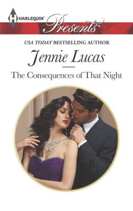 The Consequences of That Night (Harlequin Presents Series #3187)