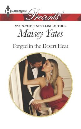 Forged in the Desert Heat (Harlequin Presents Series #3203)