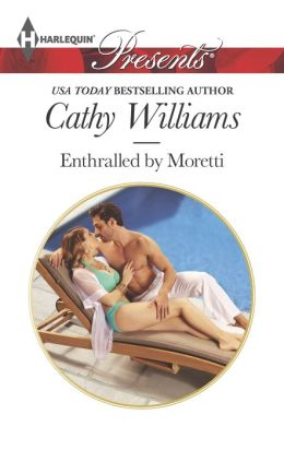 Enthralled by Moretti (Harlequin Presents Series #3221)