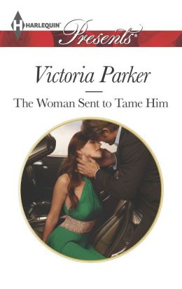 The Woman Sent to Tame Him (Harlequin Presents Series #3223)