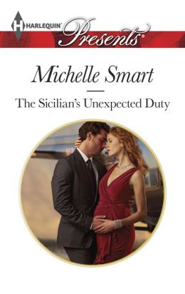The Sicilian's Unexpected Duty (Harlequin Presents Series #3232)