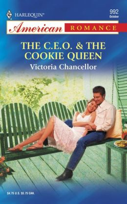 The C. E. O. and the Cookie Queen (Harlequin American Romance #992)