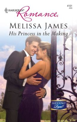 His Princess in the Making (Harlequin Romance Series #4101)