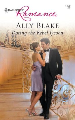 Dating the Rebel Tycoon (Harlequin Romance #4109)