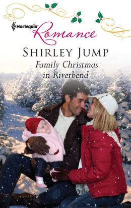 Family Christmas in Riverbend (Harlequin Romance #4281)