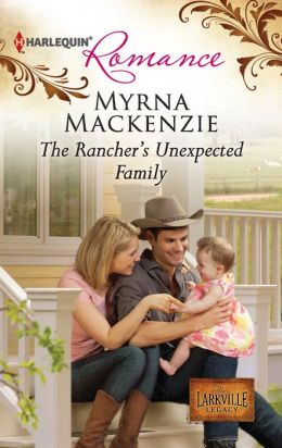 The Rancher's Unexpected Family (Harlequin Romance Series #4340)