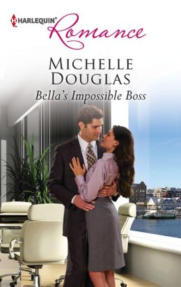 Bella's Impossible Boss (Harlequin Romance Series #4342)