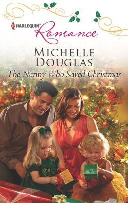The Nanny Who Saved Christmas (Harlequin Romance Series #4356)