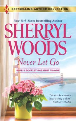 Never Let Go (with Bonus Book by RaeAnne Thayne)