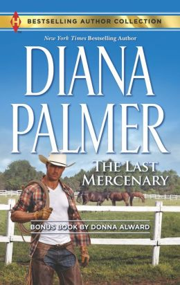 The Last Mercenary (Harlequin Bestselling Author Series)