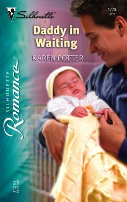 Daddy in Waiting (Silhouette Romance #1773)