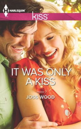 It was Only a Kiss (Harlequin Kiss Series #16)