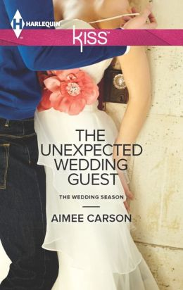 The Unexpected Wedding Guest (Harlequin Kiss Series #21)