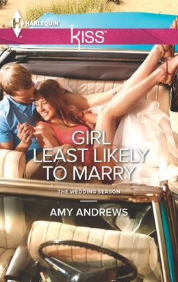 Girl Least Likely to Marry (Harlequin Kiss Series #25)
