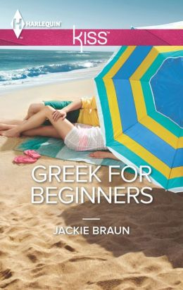 Greek for Beginners (Harlequin Kiss Series #32)