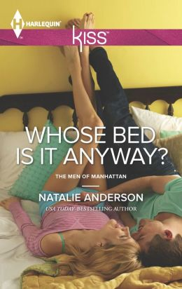 Whose Bed Is It Anyway? (Harlequin Kiss Series #34)