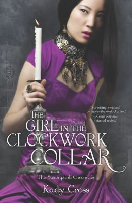 The Girl in the Clockwork Collar (Steampunk Chronicles Series)