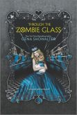 Book Cover Image. Title: Through the Zombie Glass (White Rabbit Chronicles Series #2), Author: Gena Showalter