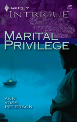 Marital Privilege (Harlequin Intrigue #878)