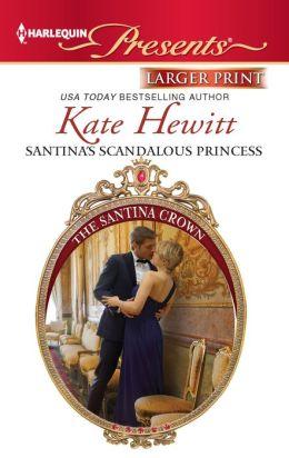 Santina's Scandalous Princess (Harlequin LP Presents Series #3072)