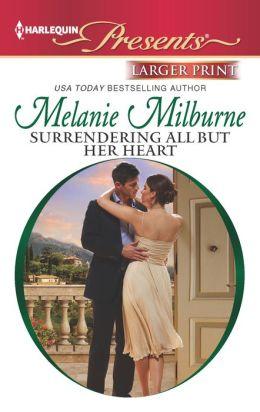 Surrendering All But Her Heart (Harlequin LP Presents Series #3105)