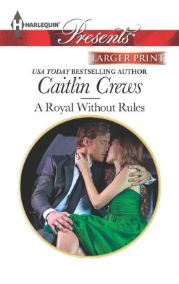 A Royal Without Rules (Harlequin LP Presents Series #3164)